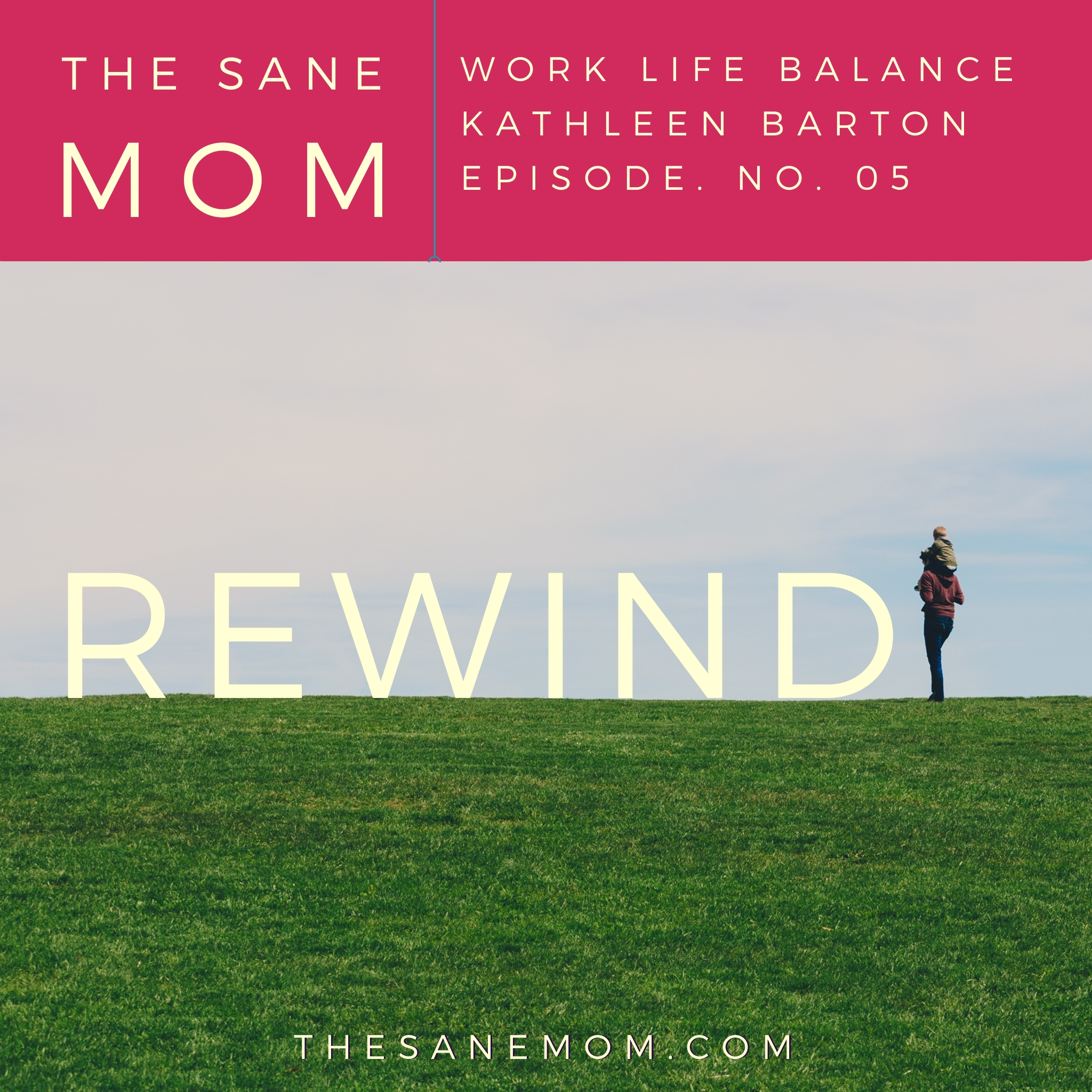 REWIND The Sane Mom Rewind episode 5